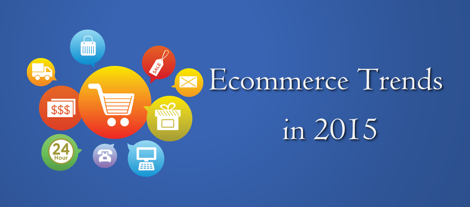 Ecommerce Trends in 2015
