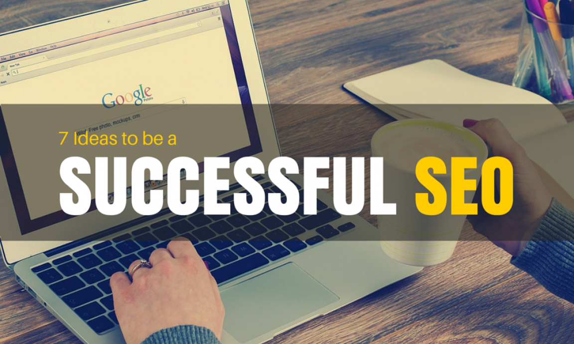 7 Ideas to be a Successful SEO