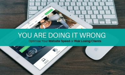You Are Doing It Wrong - Optimise Your Website Speed or Risk Losing Clients