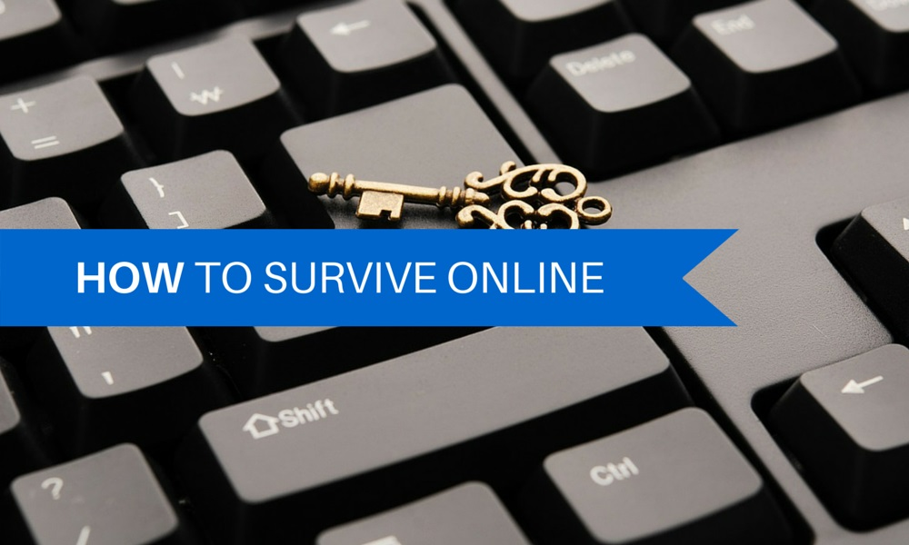 How to Survive Online