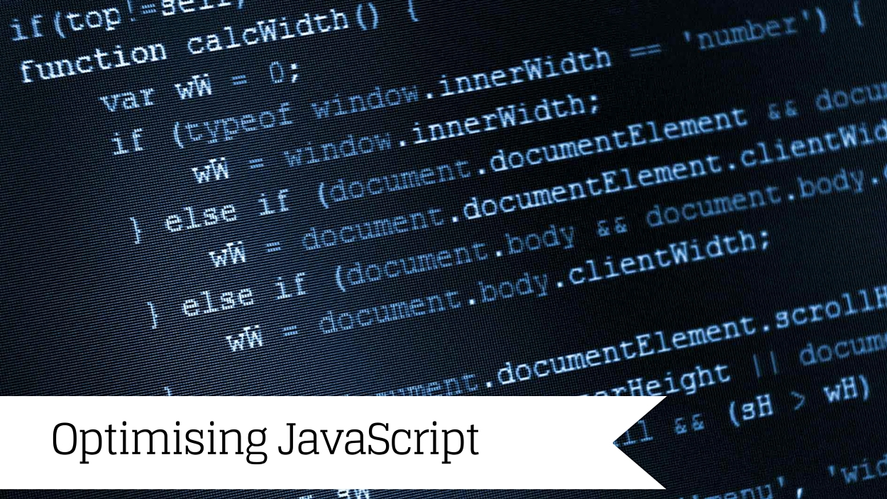 Optimising JavaScript