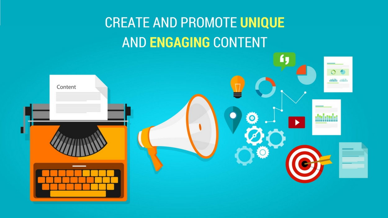 Create and Promote Unique and Engaging Content