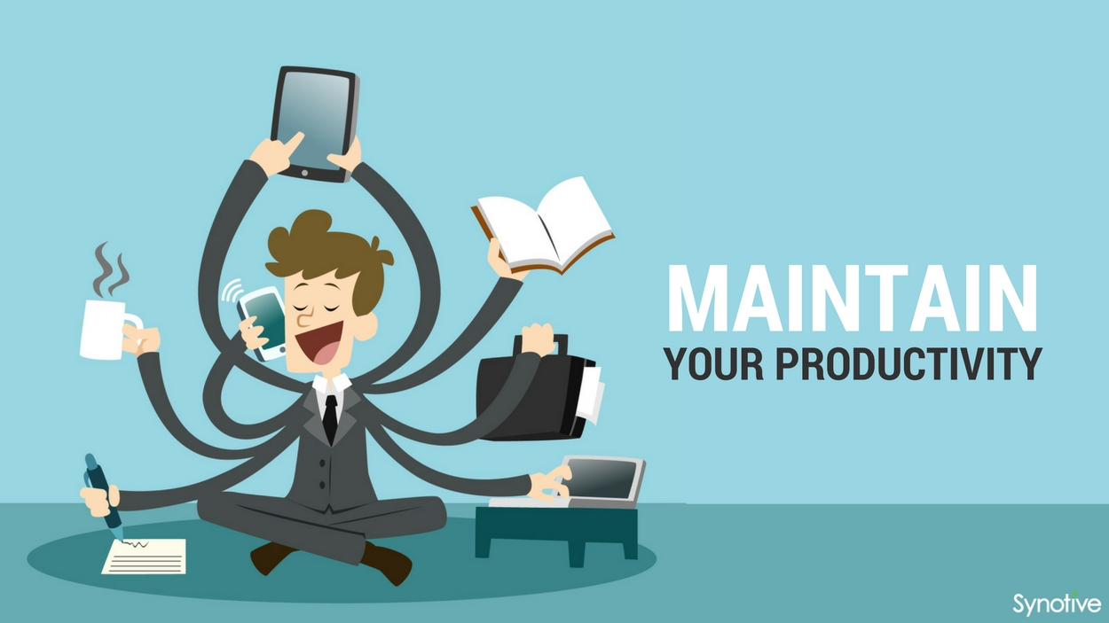 Maintain your productivity