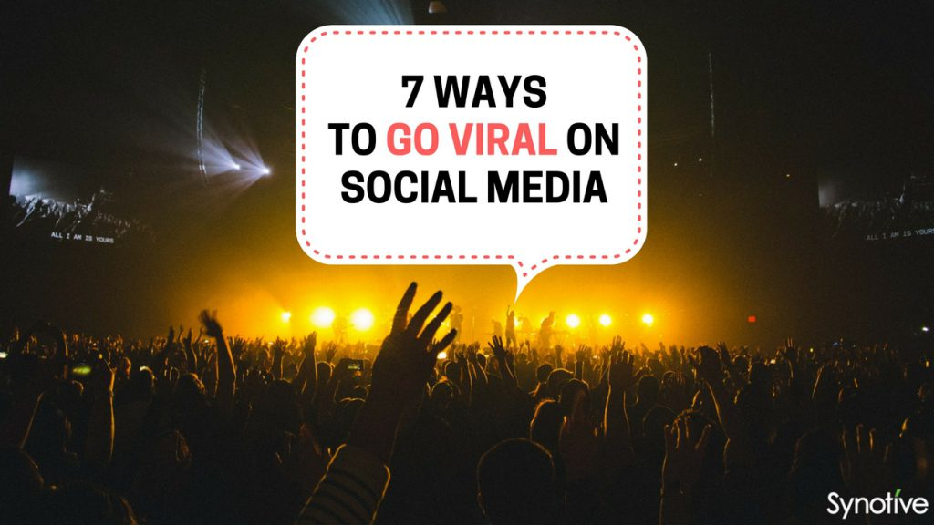 how to go viral on social media  7 ways to go viral